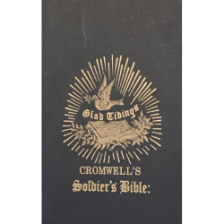 Cromwell's Soldier's Bible is a reprint of an American Tract Society version printed circa 1862.