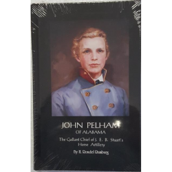 John Pelham of Alabama is the first full length biography in 45 years of JEB Stuart's gallant Chief of Artillery