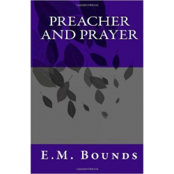 Preacher and Prayer is a paperback book of Rev. Bounds writings on living holy and the need of ministers to be in constant prayer.