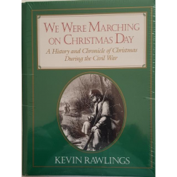 """We Were Marching on Christmas Day"" is a history and chronicle of Christmas during the Civil War."