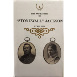 "Life & Letters of ""Stonewall"" Jackson by his wife, Mary Anna Jackson."