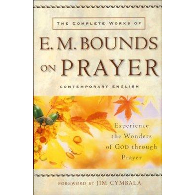 The Complete Works of E. M. Bounds On Prayer is a book that contains all eight of Edward McKendree Bounds written works