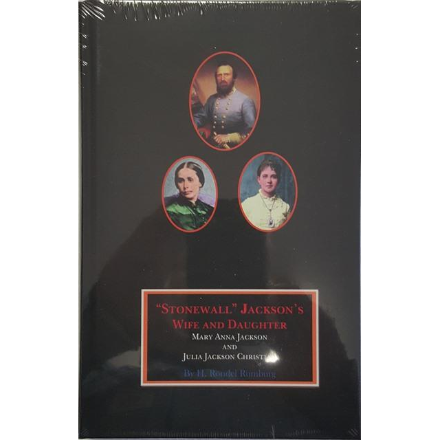 "A biographical study of ""Stonewall"" Jackson's Wife and Daughter"