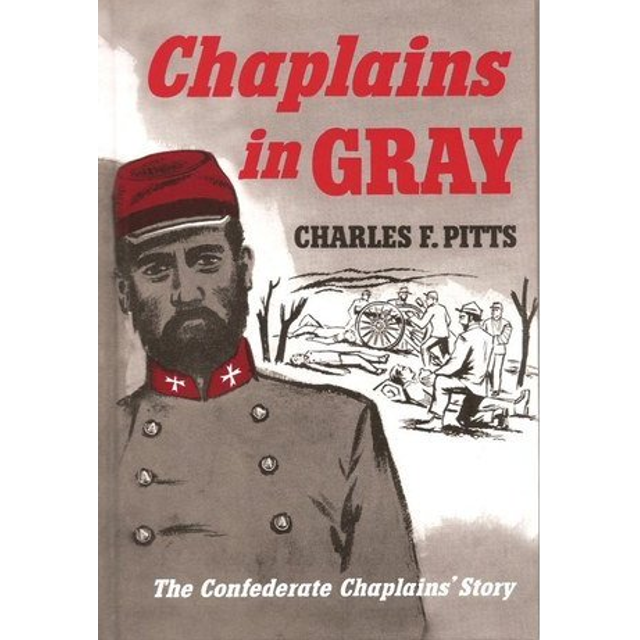 Chaplains in Gray is a book that deals with the Confederate Chaplain's Corps.